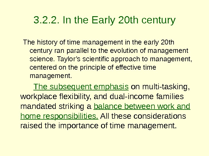 3. 2. 2. In the Early 20 th century The history of time management in the