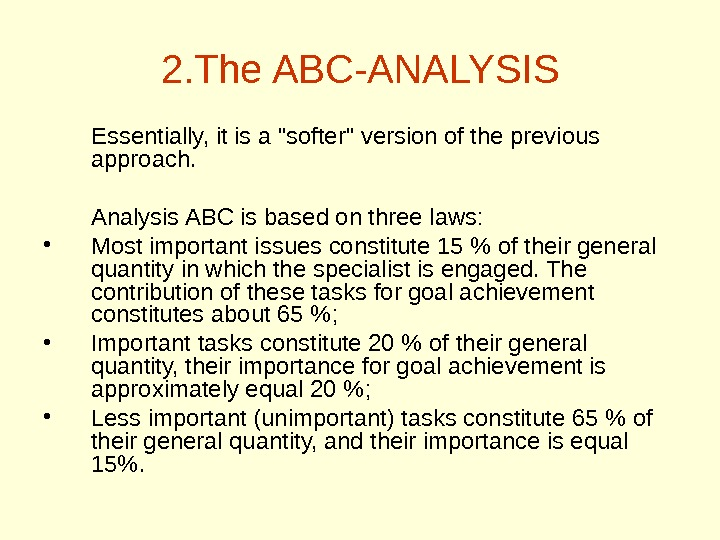 2. The ABC-ANALYSIS Essentially, it is a softer version of the previous approach. Analysis ABC is