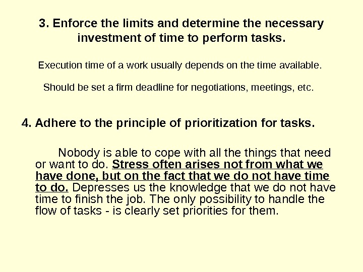 3. Enforce the limits and determine the necessary investment of time to perform tasks. Execution time