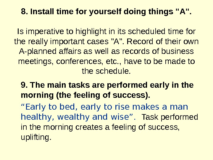 8. Install time for yourself doing things A. Is imperative to highlight in its scheduled time