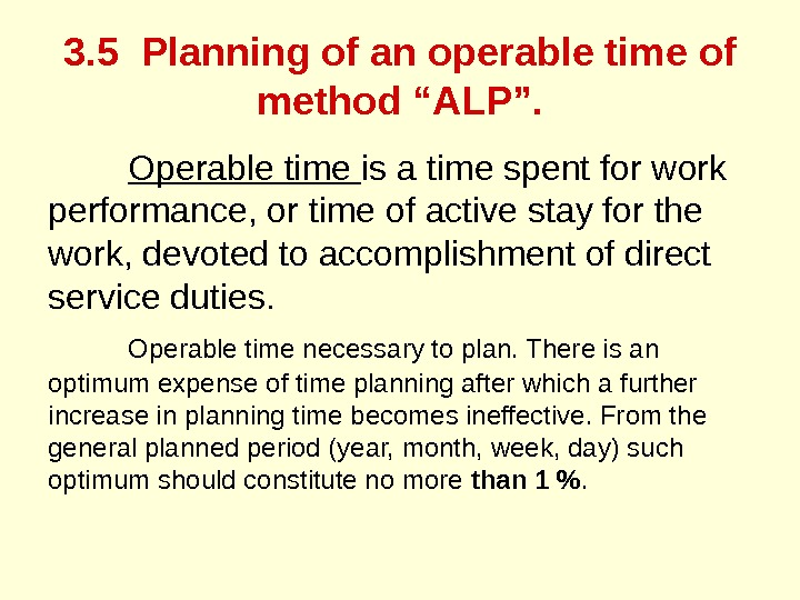 "3. 5 Planning of an operable time of method ""ALP"". Operable time is a time spent"