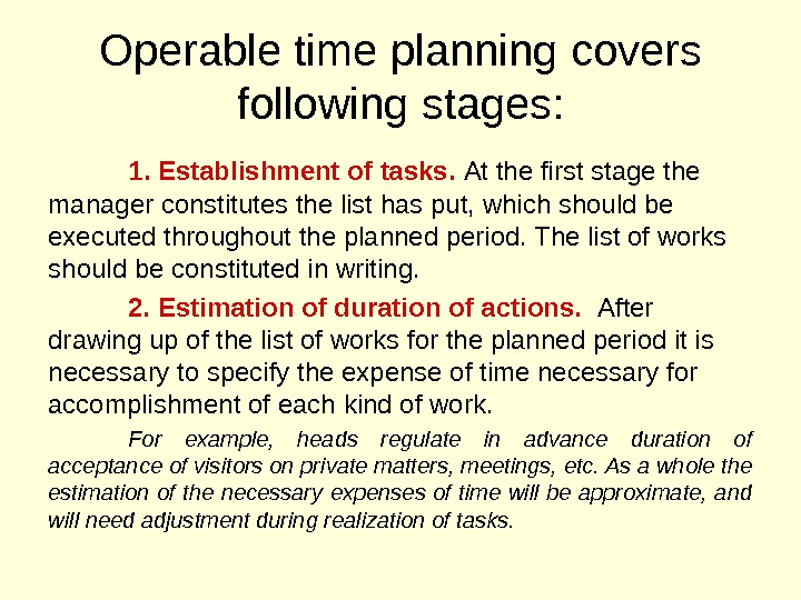 Operable time planning covers following stages: 1. Establishment of tasks.  At the first stage the