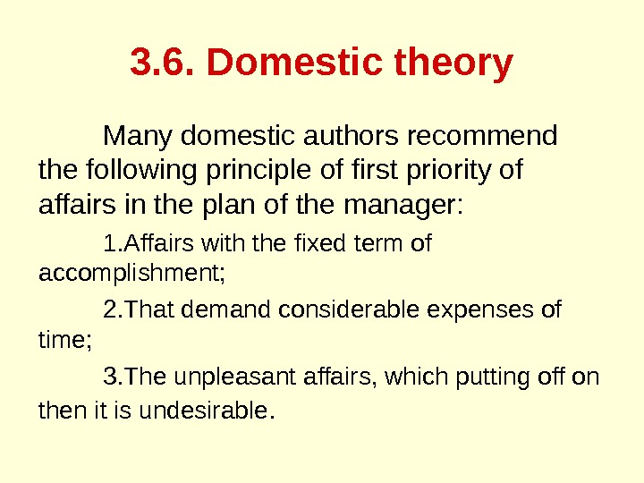 3. 6. Domestic theory Many domestic authors recommend the following principle of first priority of affairs