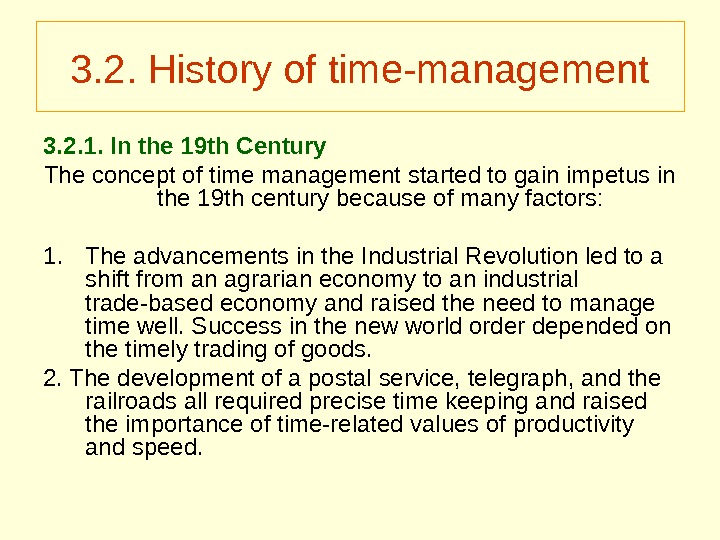 3. 2. History of time-management 3. 2. 1. In the 19 th Century The concept of