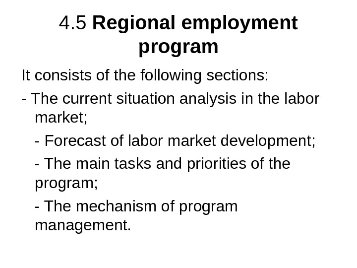 4. 5 Regional employment program It consists of the following sections:  - The