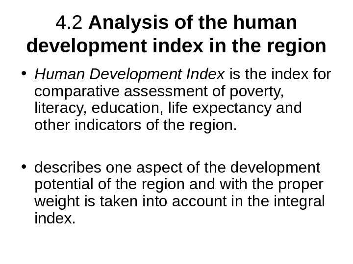 4. 2 Analysis of the human development index in the region • Human Development