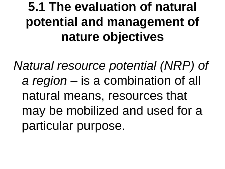 5. 1 The evaluation of natural potential and management of nature objectives Natural resource potential (NRP)