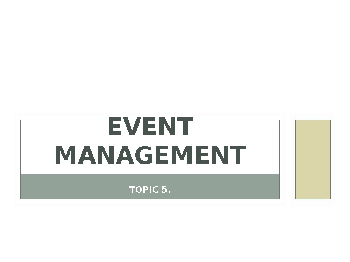TOPIC 5. EVENT MANAGEMENT