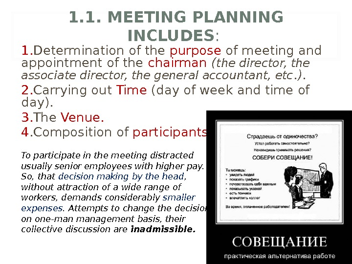 1. 1. MEETING PLANNING INCLUDES :  1. Determination of the purpose of meeting and appointment