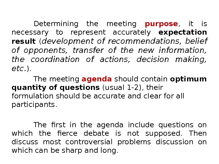 Determining the meeting purpose ,  it is necessary to represent accurately expectation result  (