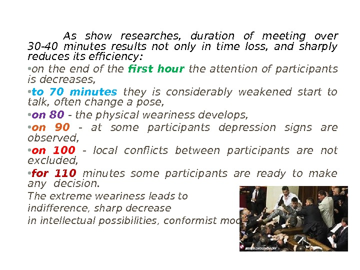 As show researches,  duration of meeting over 30 -40 minutes results not only in time