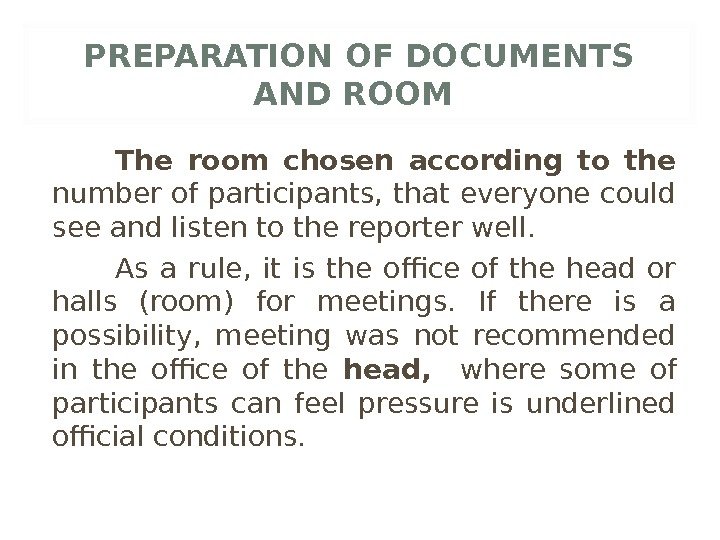 PREPARATION OF DOCUMENTS AND ROOM The room chosen according to the number of participants, that everyone