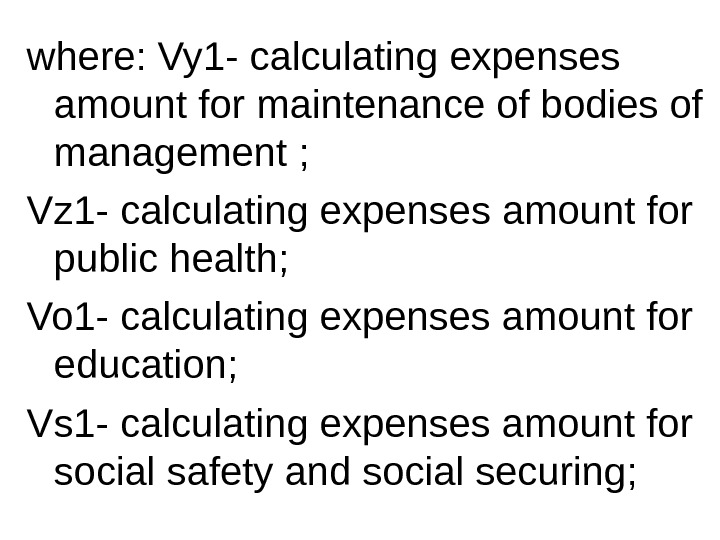 where : Vy 1 -  calculating expenses amount for maintenance of bodies of management