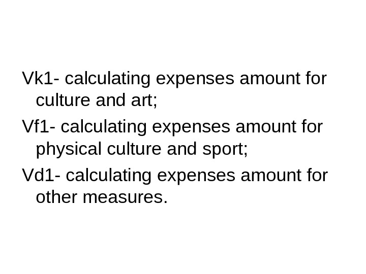Vk 1 - calculating expenses amount for culture and art ; Vf 1 - calculating expenses