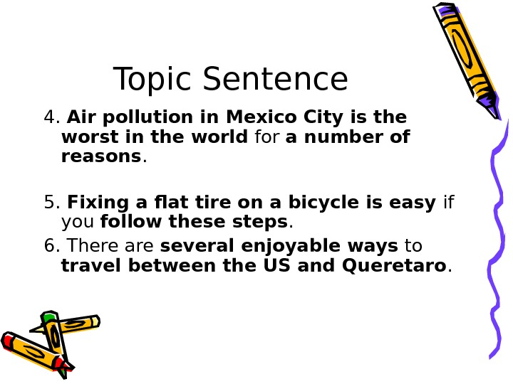 Topic Sentence 4.  Air pollution in Mexico City is the worst in the world for