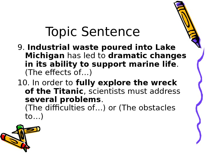 Topic Sentence 9.  Industrial waste poured into Lake Michigan has led to dramatic changes in