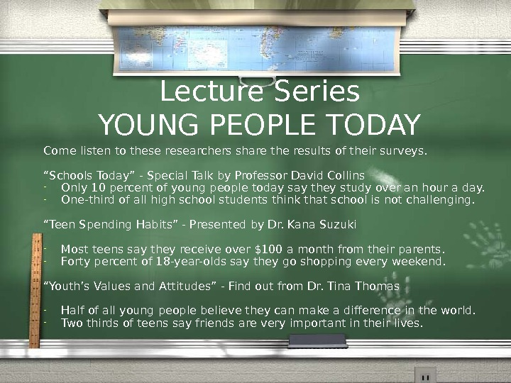 Lecture Series YOUNG PEOPLE TODAY Come listen to these researchers share the results of