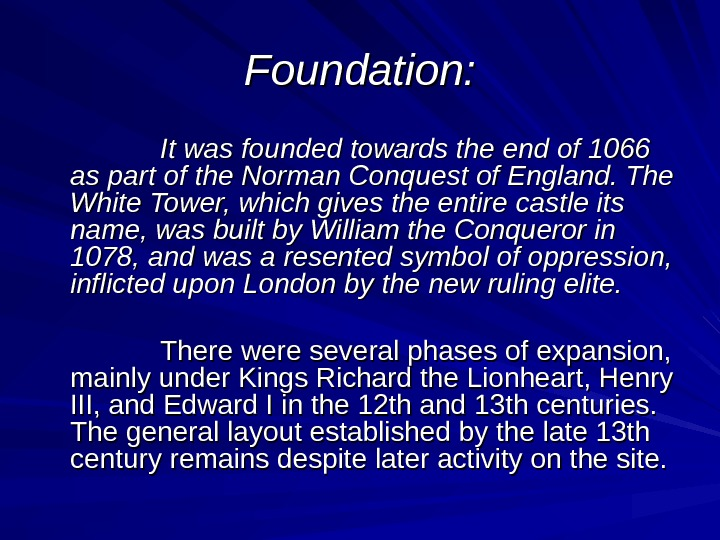 Foundation:       It was founded towards the end of