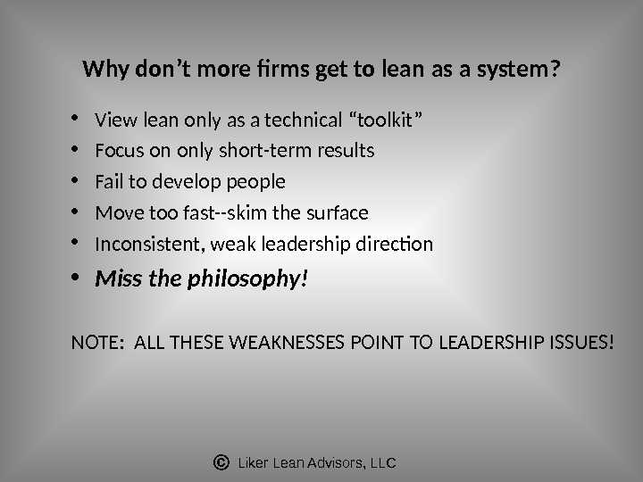 Liker Lean Advisors, LLCWhy don 't more firms get to lean as a system?  •