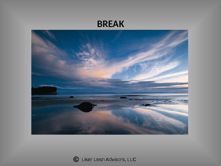 Liker Lean Advisors, LLC BREAK