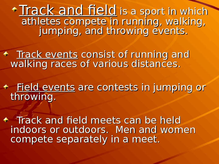 Track and field is a sport in which athletes compete in running, walking,