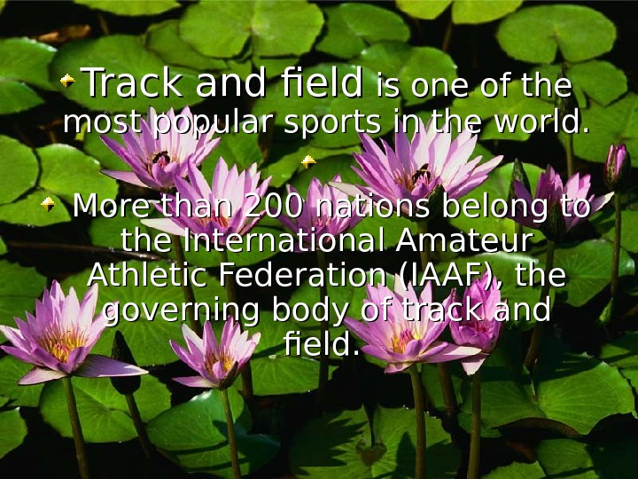 Track and field is one of the most popular sports in the world.