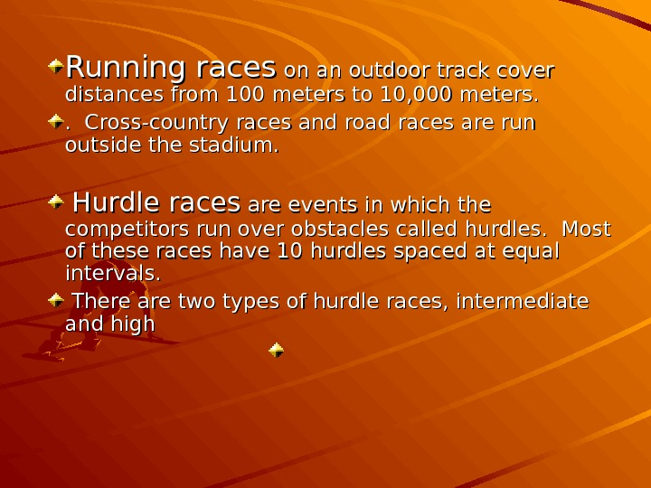 Running races on an outdoor track cover distances from 100 meters to 10, 000