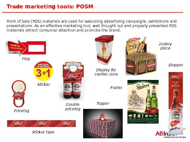 23 Trade marketing tools: POSM Point of Sale (POS) materials are used for executing advertising campaigns,