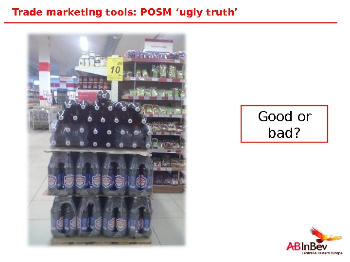 26 Trade marketing tools: POSM 'ugly truth' Good or bad?