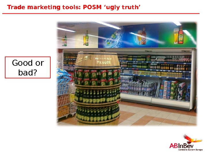27 Trade marketing tools: POSM 'ugly truth' Good or bad?