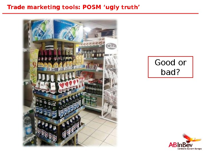 28 Trade marketing tools: POSM 'ugly truth' Good or bad?