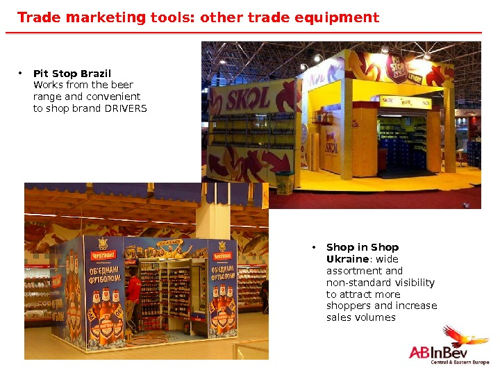 33 Trade marketing tools: other trade equipment  • Pit Stop Brazil Works from the beer
