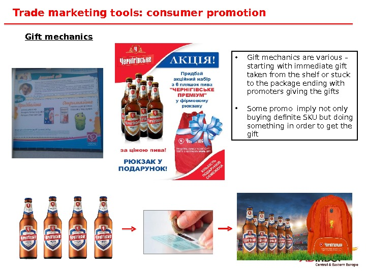 37 Trade marketing tools: consumer promotion Gift mechanics • Gift mechanics are various – starting with