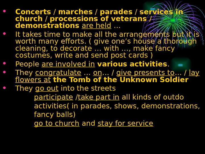 • Concerts / marches / parades / services in church / processions of veterans