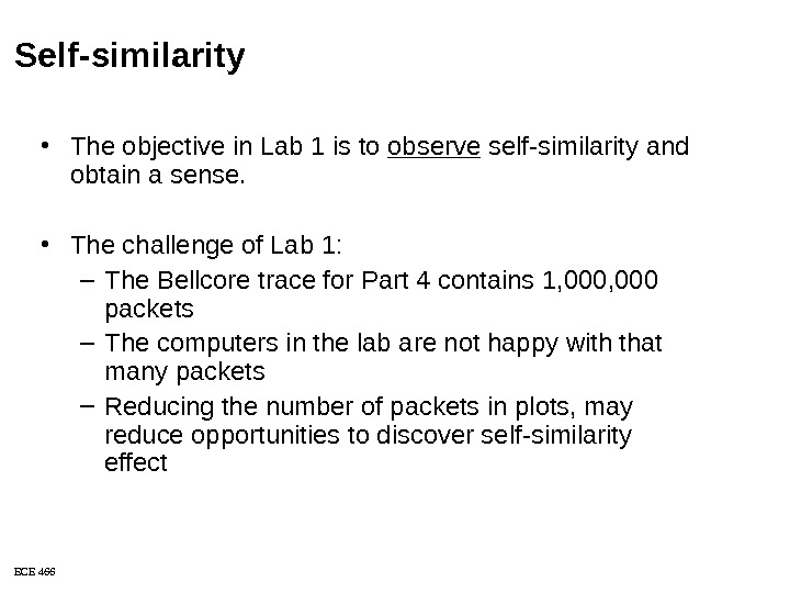 ECE 466 • The objective in Lab 1 is to observe self-similarity and obtain a sense.