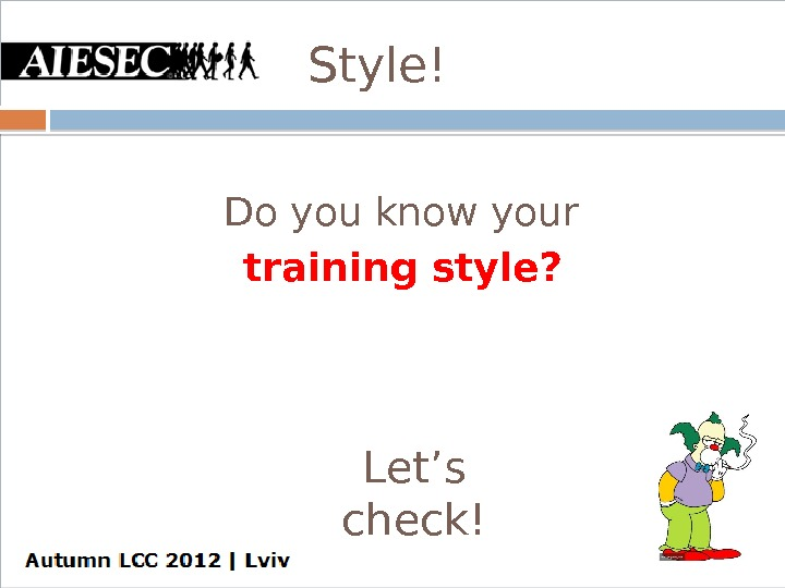 Style!  Do you know your training style? Let's check!
