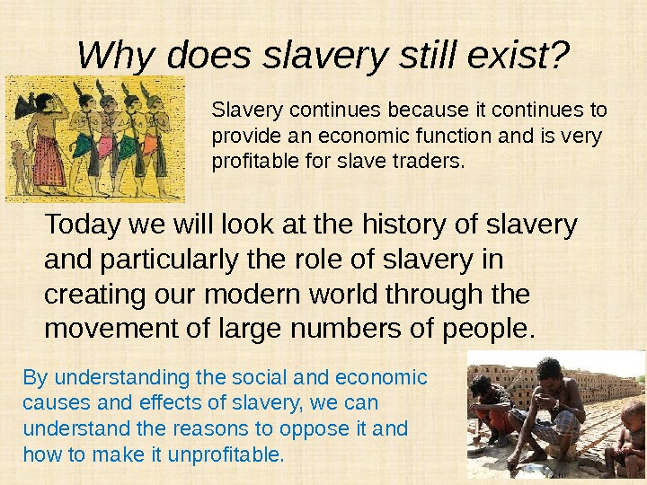 Why does slavery still exist? Today we will look at the history of slavery and particularly