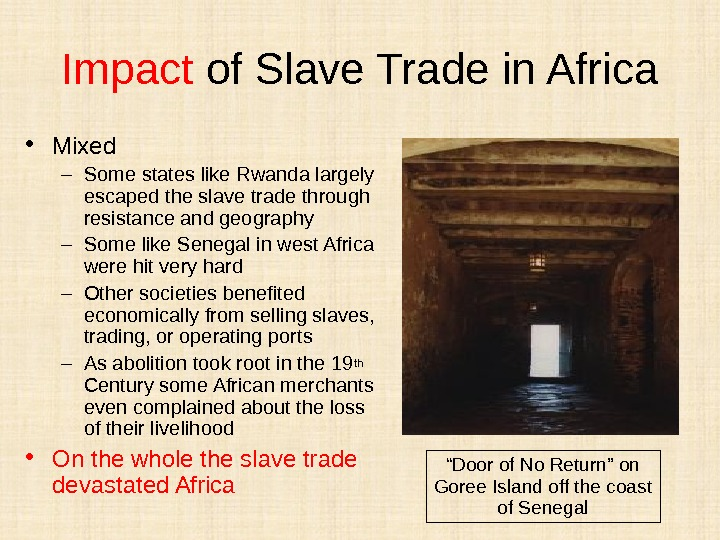 Impact of Slave Trade in Africa • Mixed – Some states like Rwanda largely escaped the
