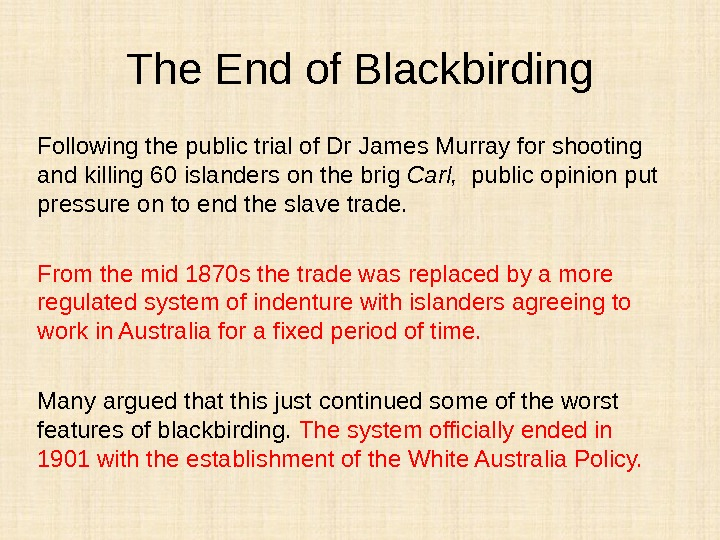 The End of Blackbirding Following the public trial of Dr James Murray for shooting and killing