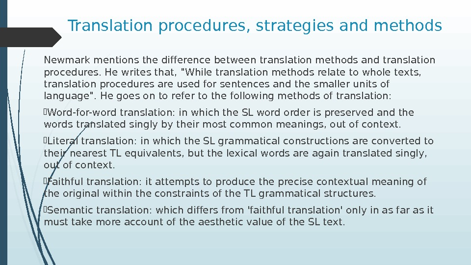 Translation procedures, strategies and methods Newmark mentions the difference between translation methods and translation procedures. He