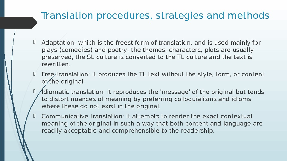 Translation procedures, strategies and methods Adaptation: which is the freest form of translation, and is used