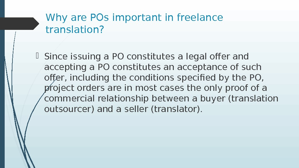 Why are POs important in freelance translation?  Since issuing a PO constitutes a legal offer