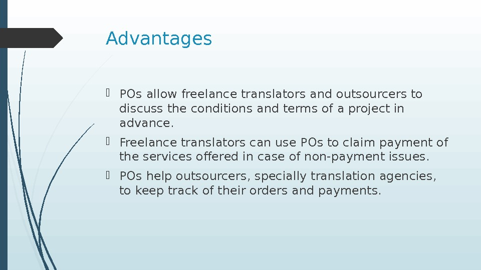 Advantages POs allow freelance translators and outsourcers to discuss the conditions and terms of a project