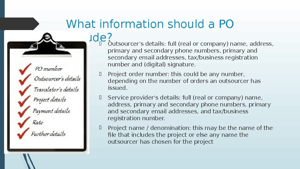 What information should a PO include?  Outsourcer's details: full (real or company) name, address,