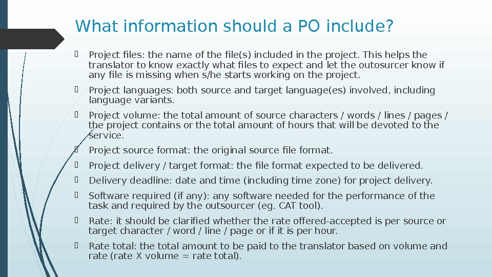 What information should a PO include?  Project files: the name of the file(s) included in
