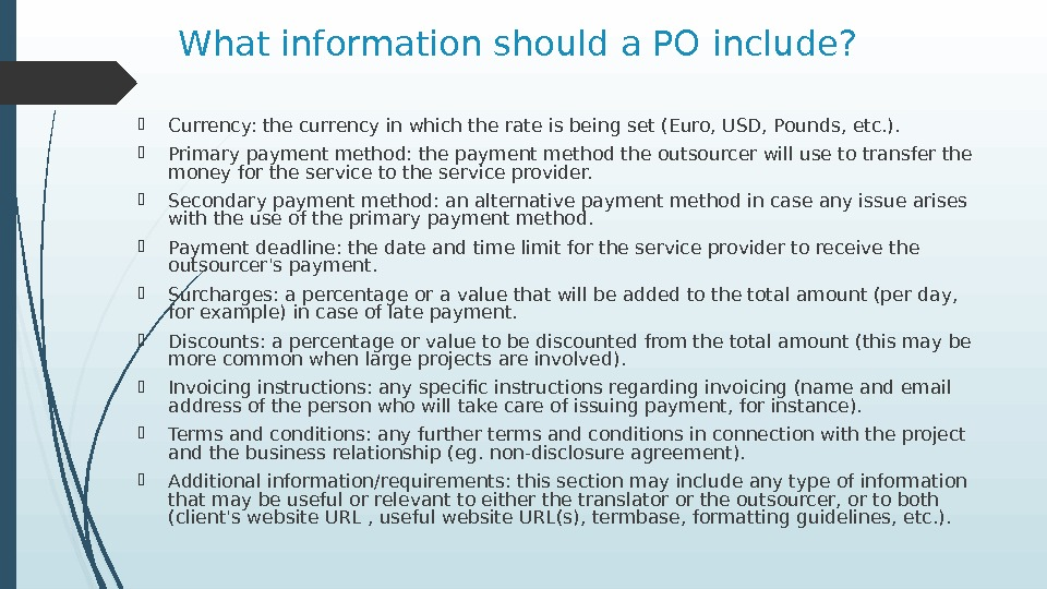 What information should a PO include?  Currency: the currency in which the rate is being