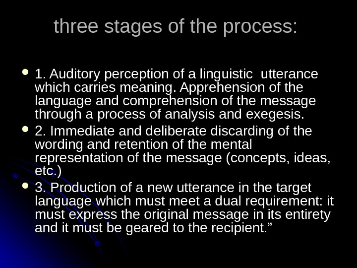 three stages of the process:  1. Auditory perception of a linguistic utterance which carries meaning.