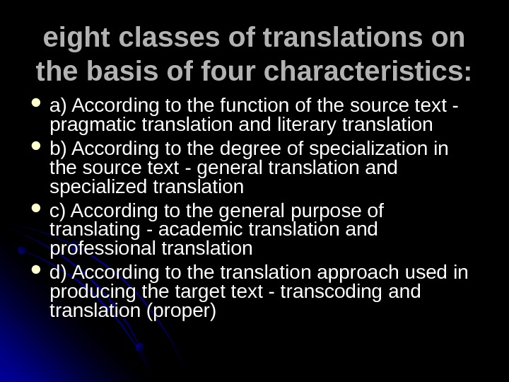eight classes of translations on the basis of four characteristics:  a) According to the function