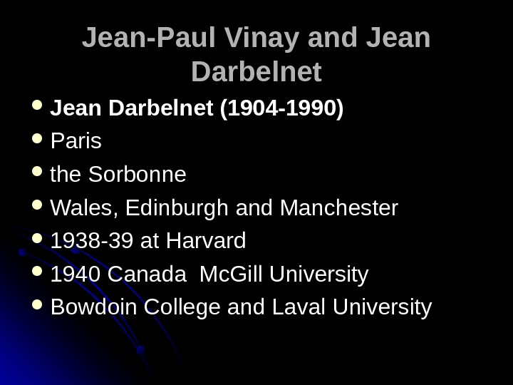 Jean-Paul Vinay and Jean Darbelnet (1904 -1990) Paris  the Sorbonne  Wales, Edinburgh and Manchester