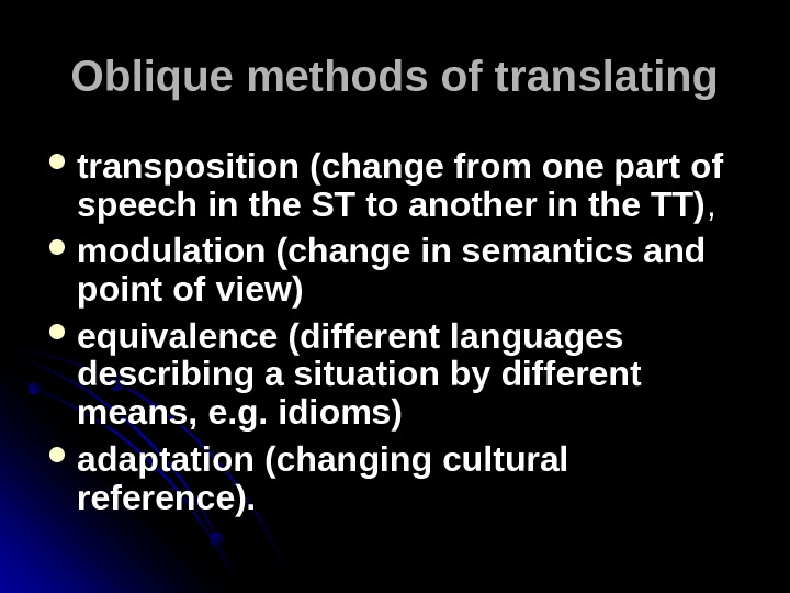 Oblique methods of translating transposition (change from one part of speech in the ST to another